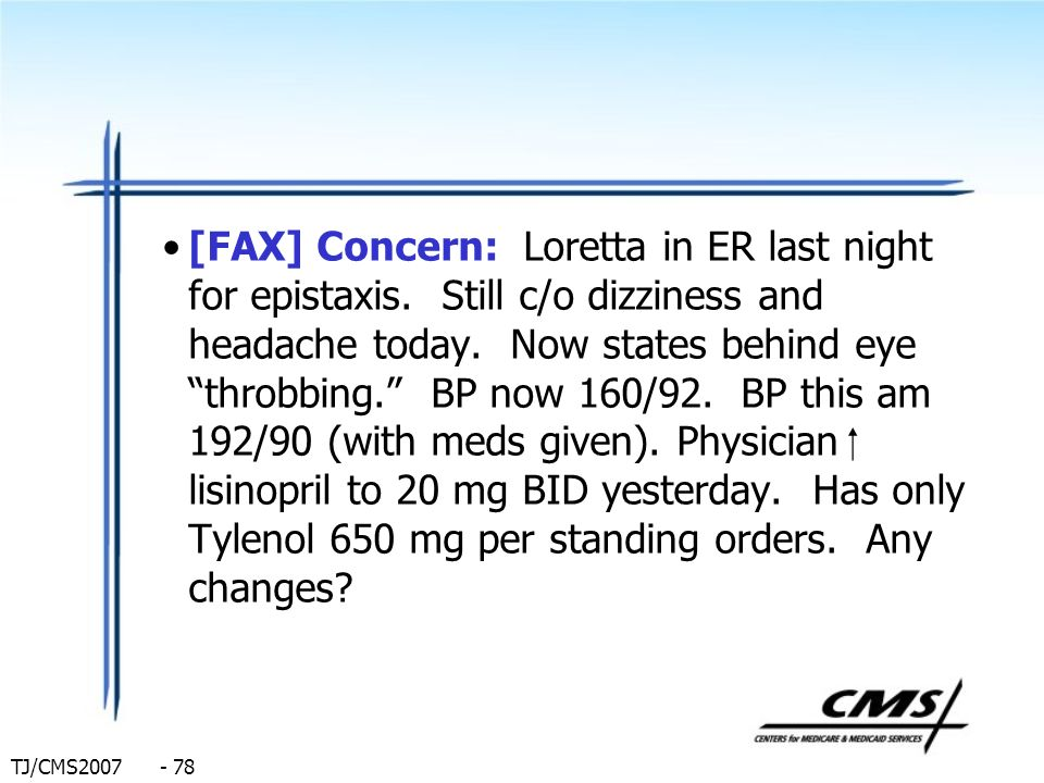 [FAX] Concern: Loretta in ER last night for epistaxis